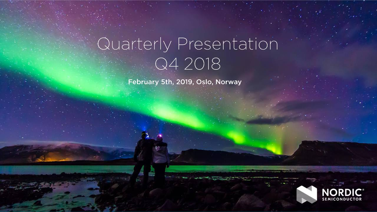 NORDIC SEMICONDUCTOR ASA 2018 Q4 - Results - Earnings Call