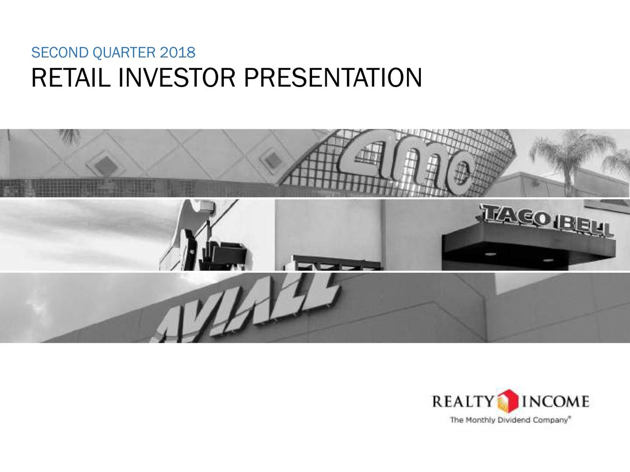 Realty Income Corporation 2018 Q2 Results Earnings Call Slides