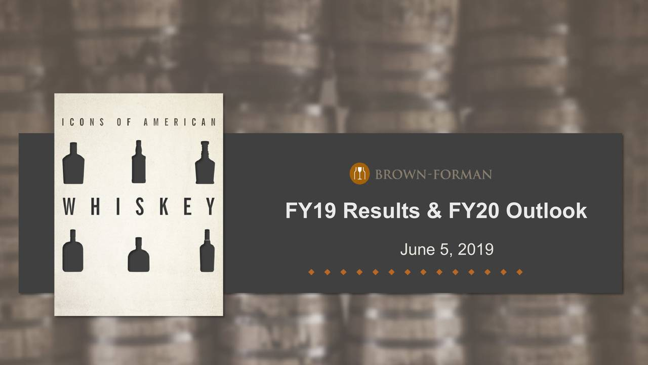 Brown-Forman Corporation 2019 Q4 - Results - Earnings Call Slides