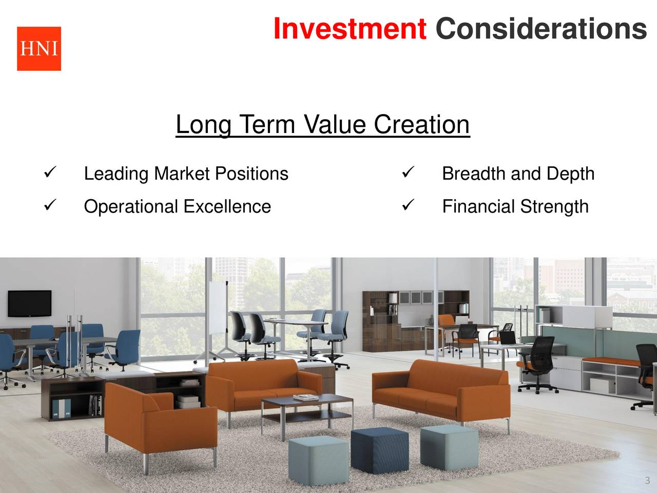Long T erm Value Creation Leading Market Positions  Breadth and Depth Operational Excellence  Financial Strength