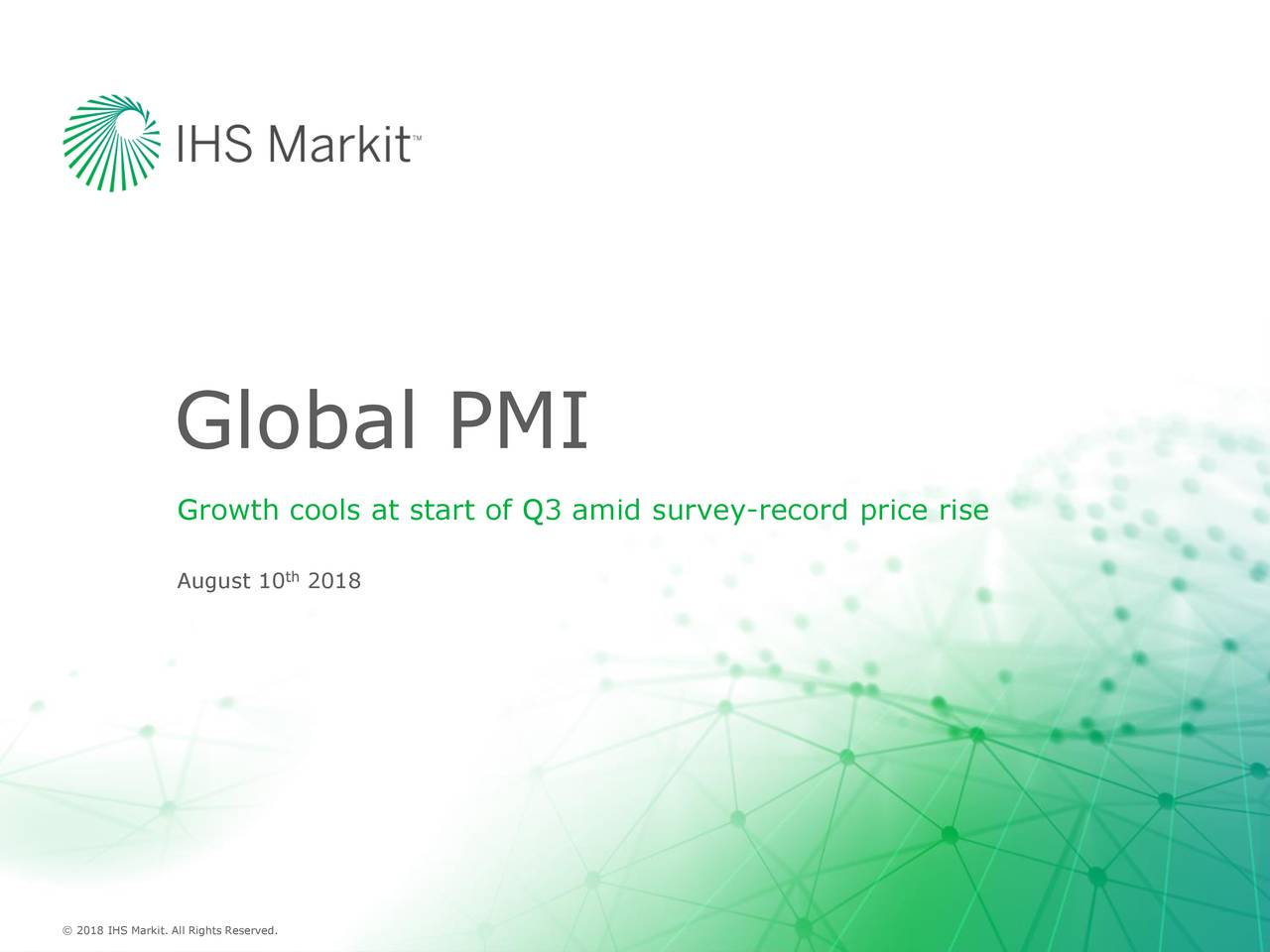 Growth cools at start of Q3 amid survey-record price rise th August 10 2018 © 2016 HSMarkiiAlRghs Rsered..Reserved.