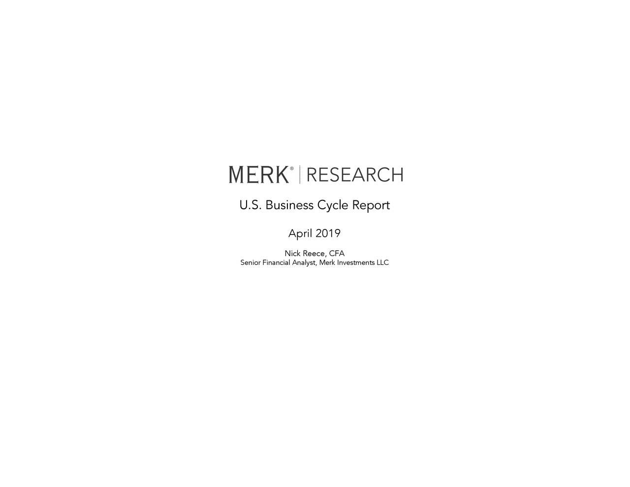 April 2019 Nick Reece, CFA Senior Financial Analyst, Merk Investments LLC