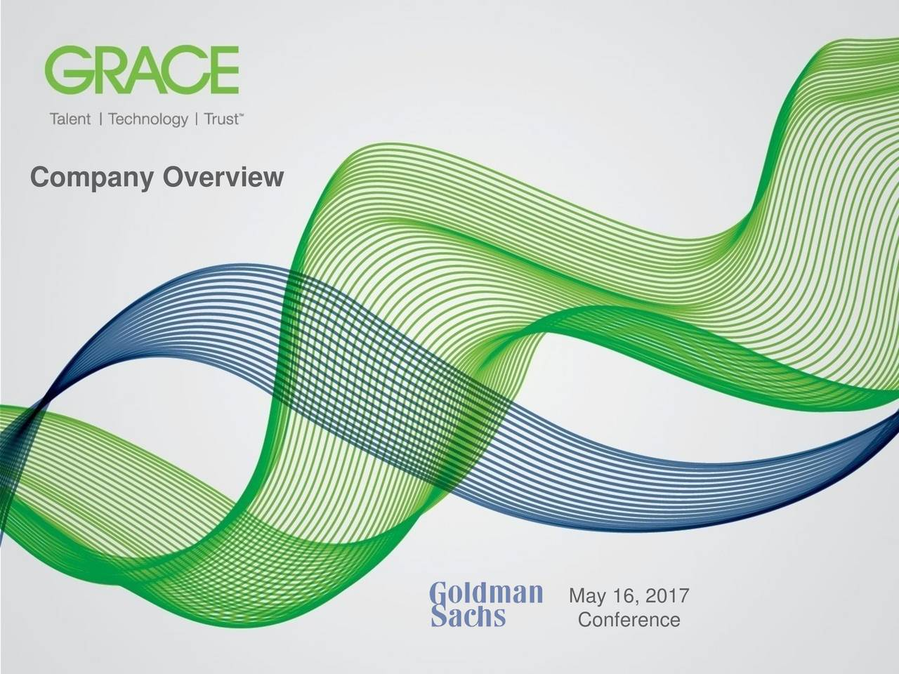 May 16, 2017 Conference 1 Goldman Sachs Conference | May 16, 2017 W. R. Grace & Co. | Confidential