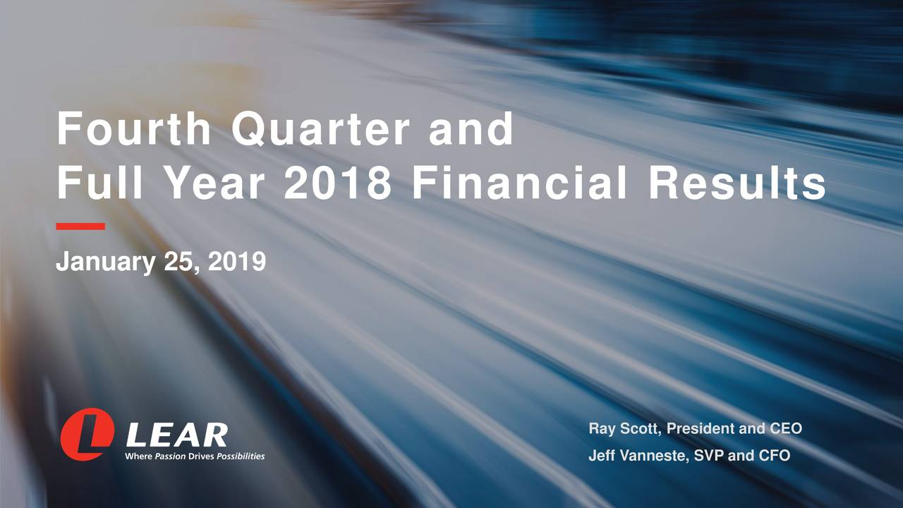 Full Year 2018 Financial Results January 25, 2019 Jeff Vanneste, SVP and CFOEO