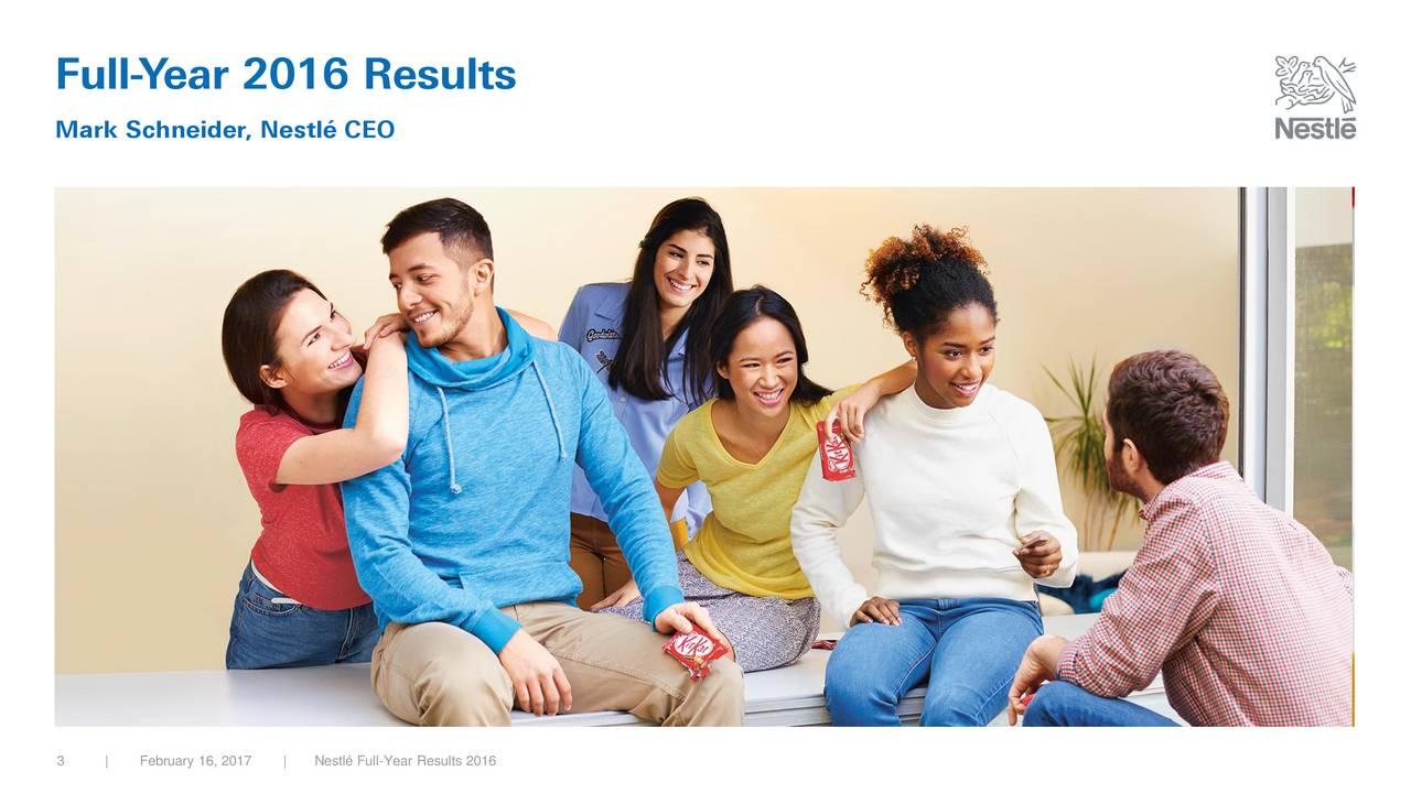 Mark Schneider, Nestl CEO 3   February 16, 2017  Nestl Full-Year Results 2016