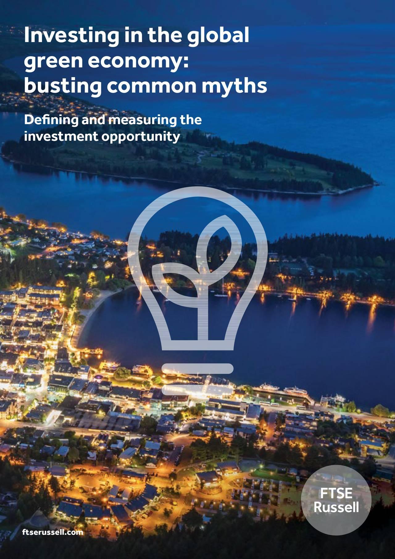 greeneconomy: bustingcommonmyths Definingandmeasuringthe investmentopportunity ftserussell.com