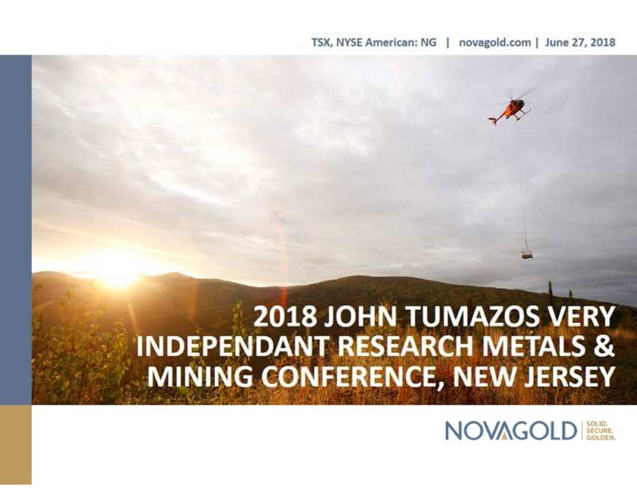 Novagold Resources Ng Presents At John Tumazos Very Independent Research Metals Natural Conference 2018 Slideshow
