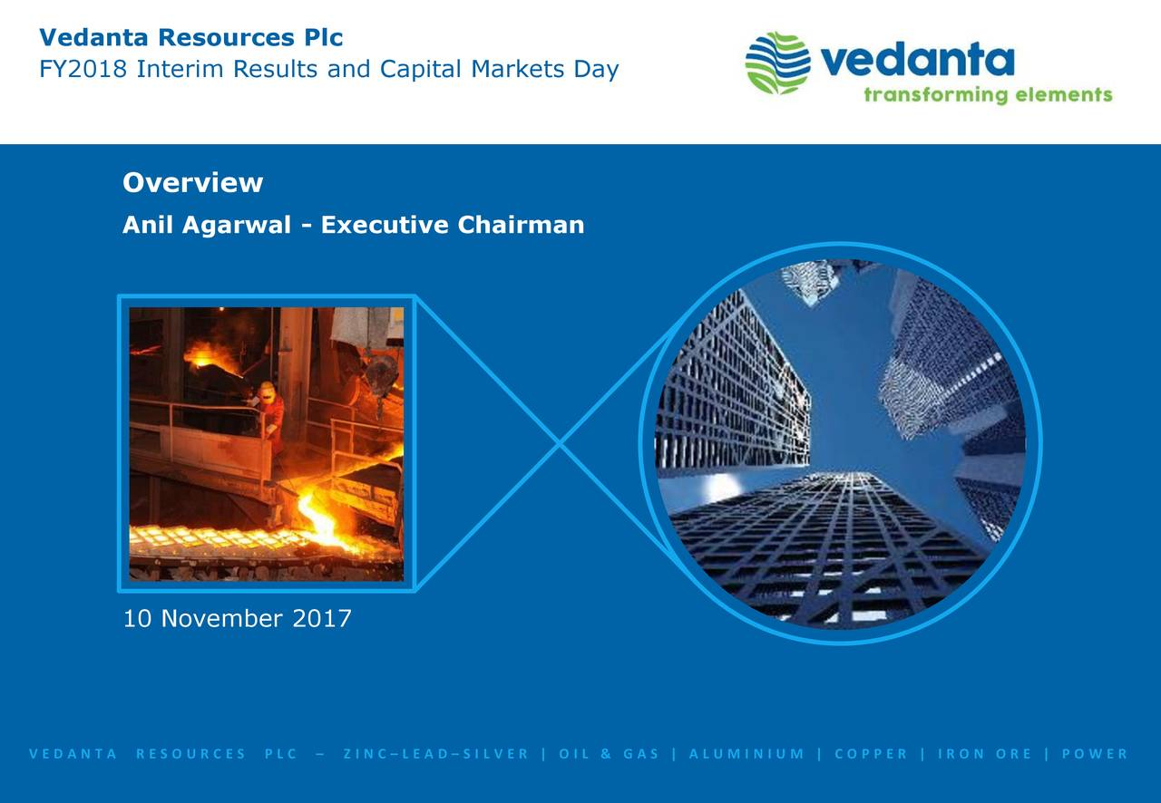 company overview of vedanta resources Company overview vedanta limited, a diversified natural resources company, engages in exploring, extracting, and processing minerals, and oil and gas in india.