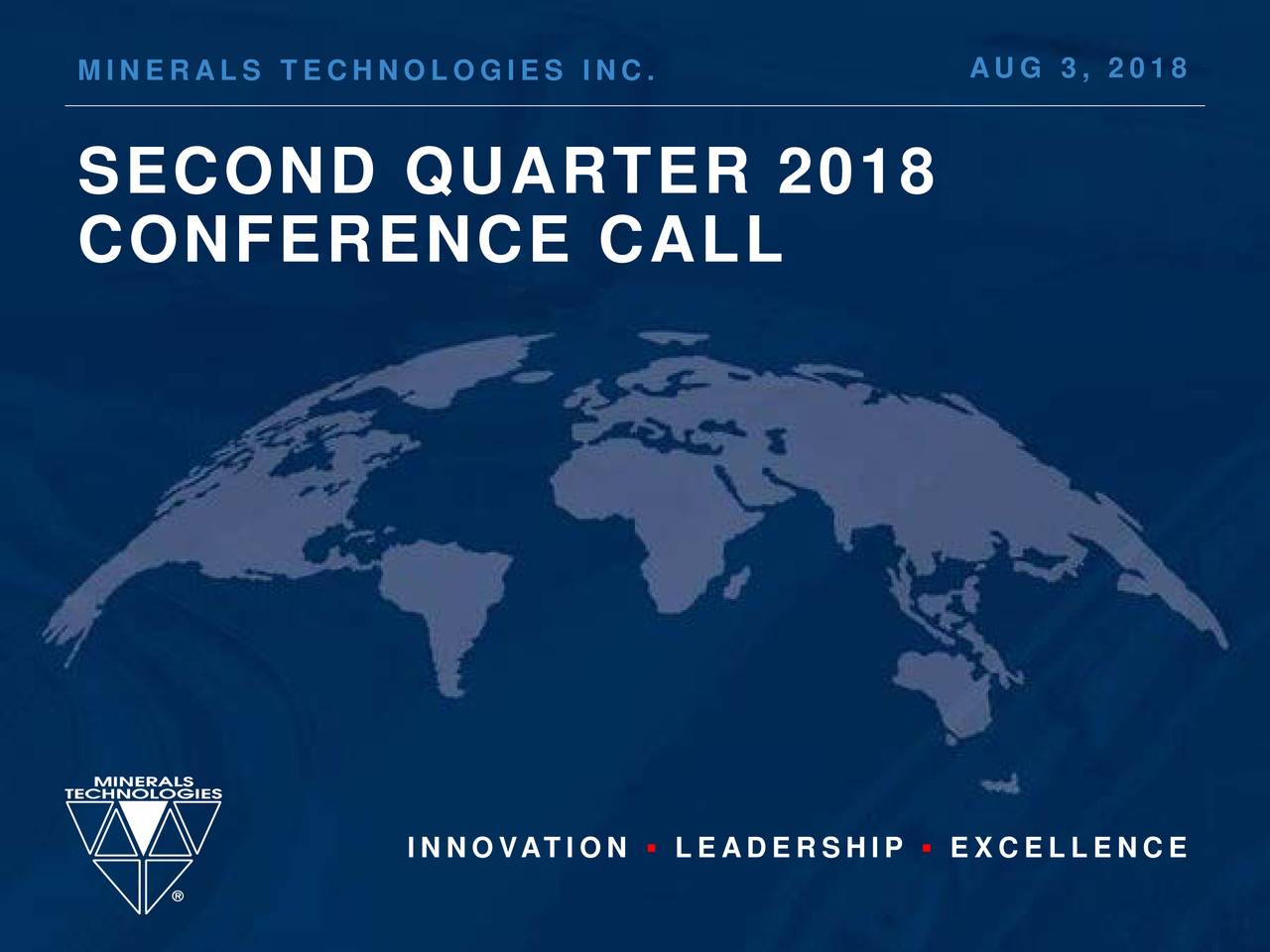 SECOND QUARTER 2018 CONFERENCE CALL INNOVATION▪ LEADERSHI▪ EXCELLENCE