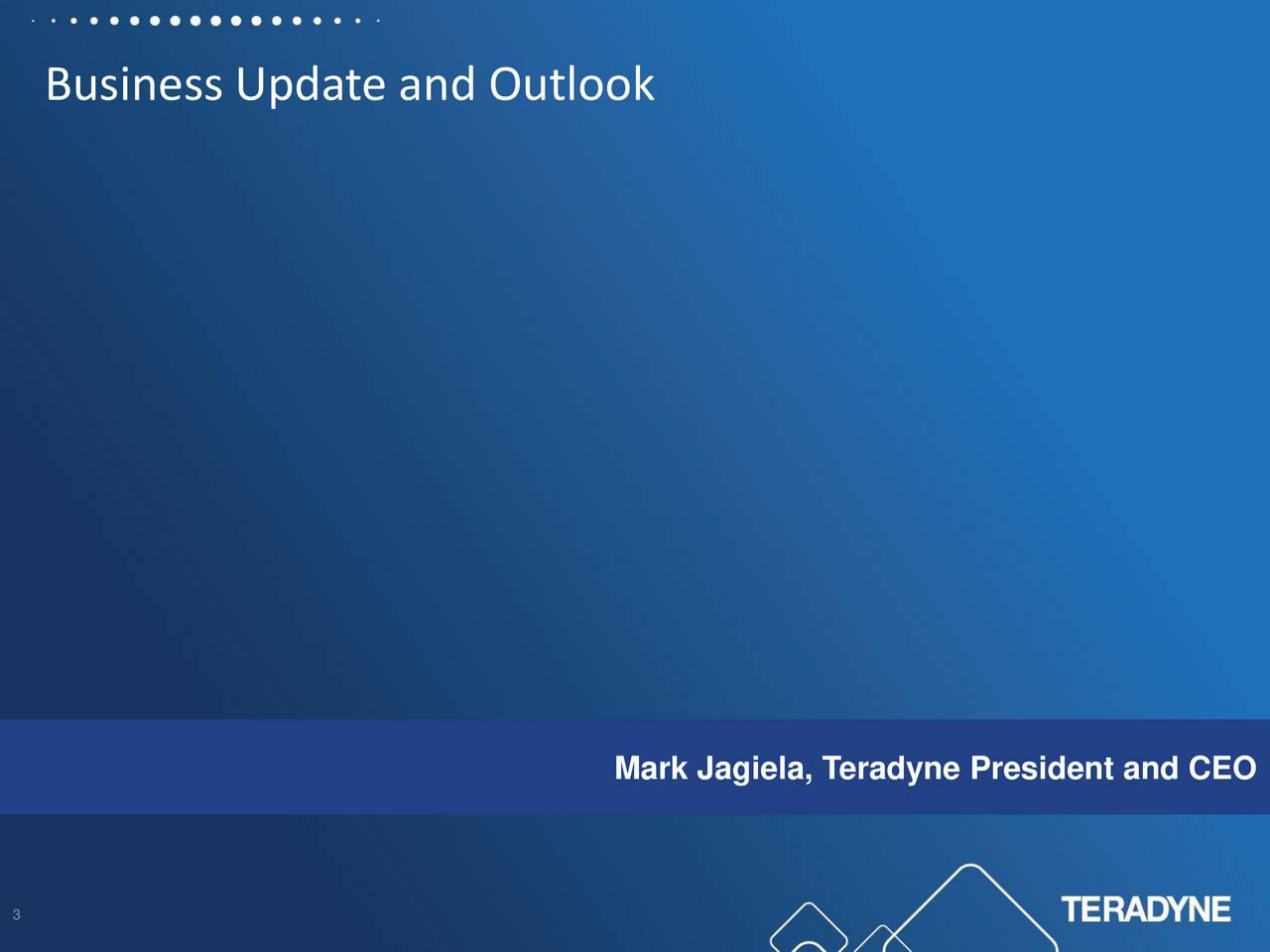 Mark Jagiela, Teradyne President and CEO 3