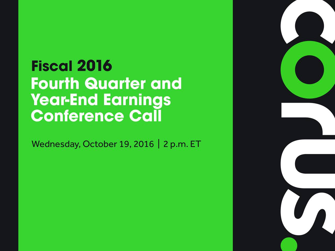 Fourth Quarter and Year-End Earnings Conference Call Wednesday,October19,2016 | 2p.m.ET