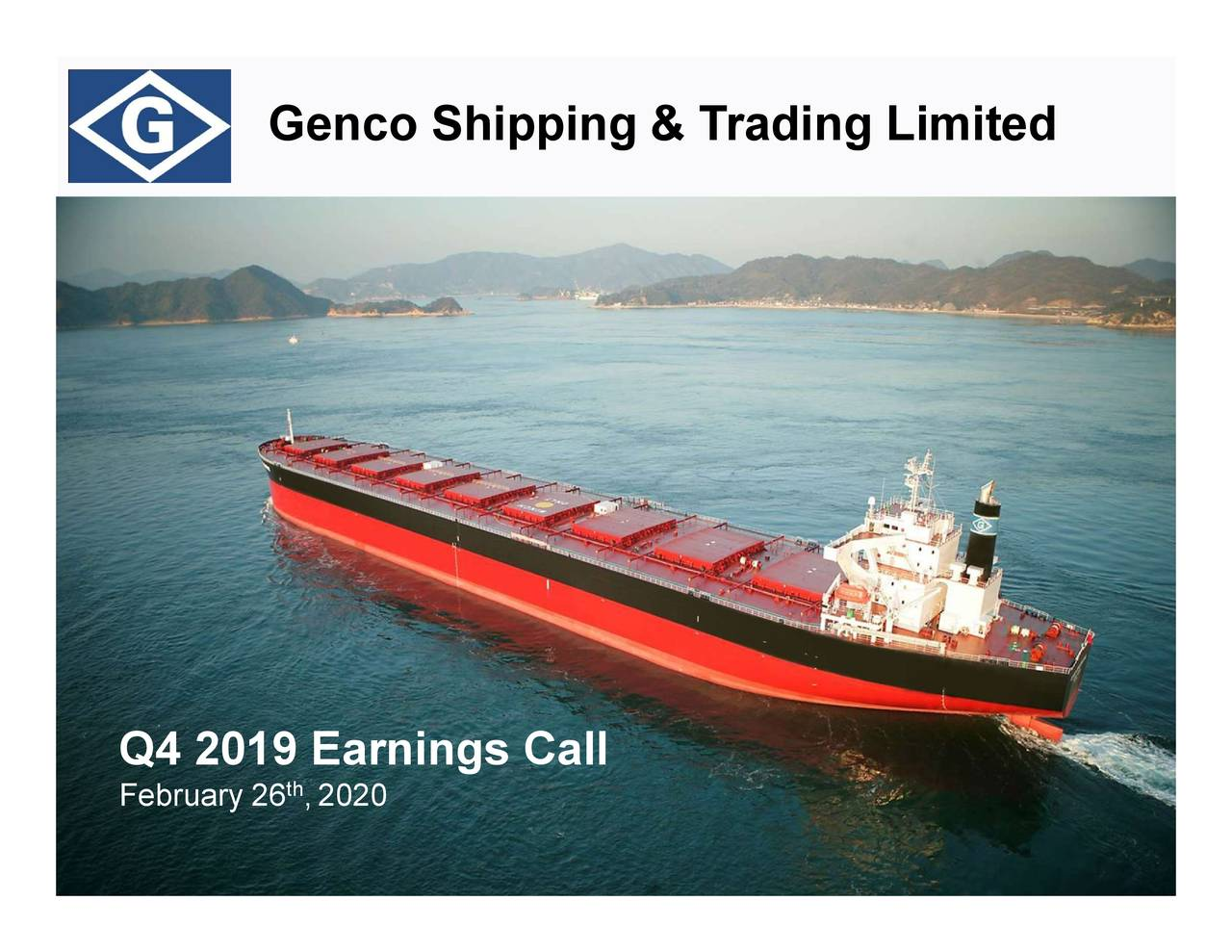 Genco Shipping & Trading Limited 2019 Q4 - Results - Earnings Call Presentation - Genco Shipping & Trading Limited (NYSE:GNK) | Seeking Alpha