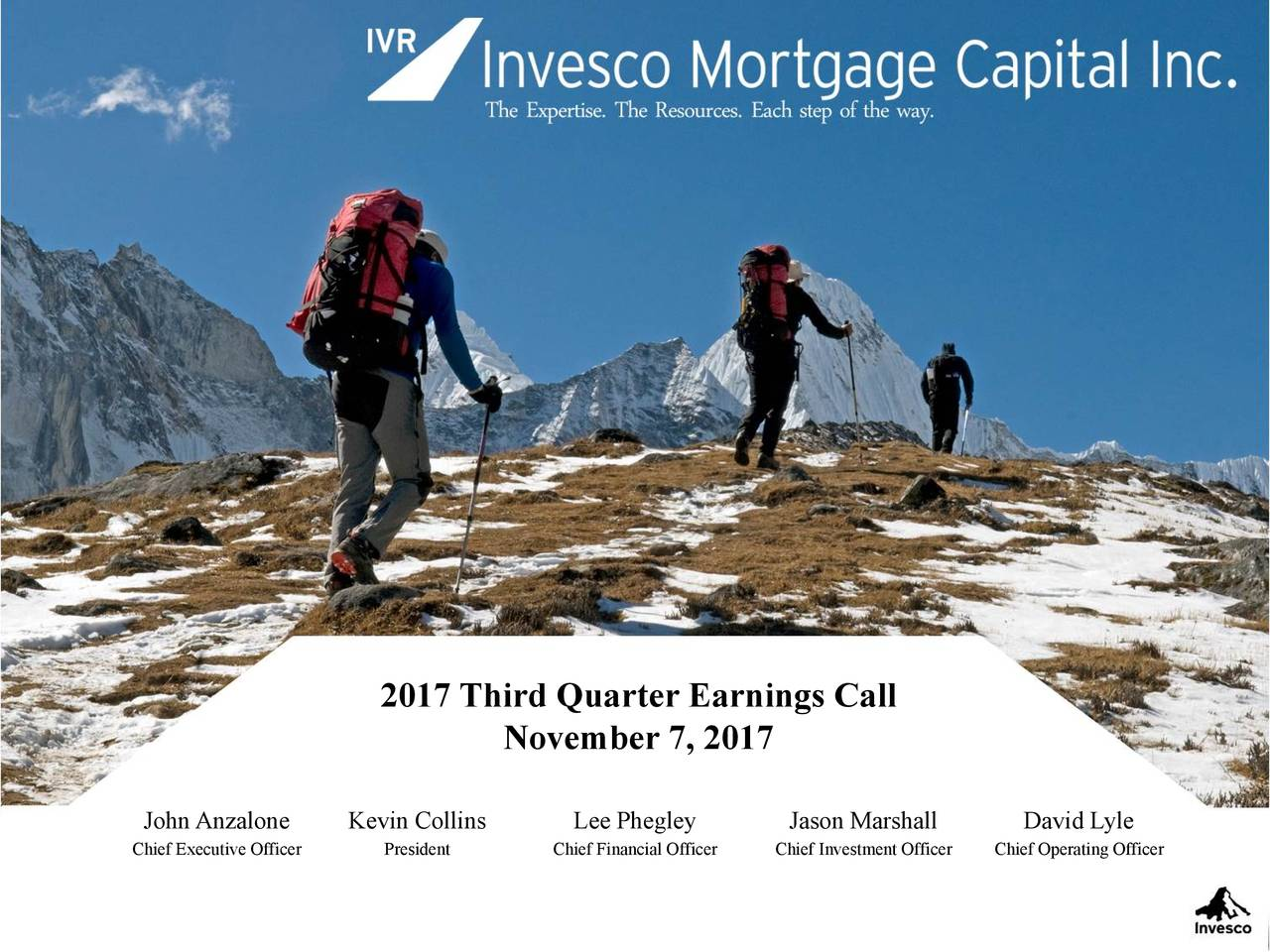 November 7, 2017 JohnAnzalone Kevin Collins Lee Phegley Jason Marshall David Lyle Chief Executive Officer President Chief Financial OfficeChief Investment OfficChief Operating Officer
