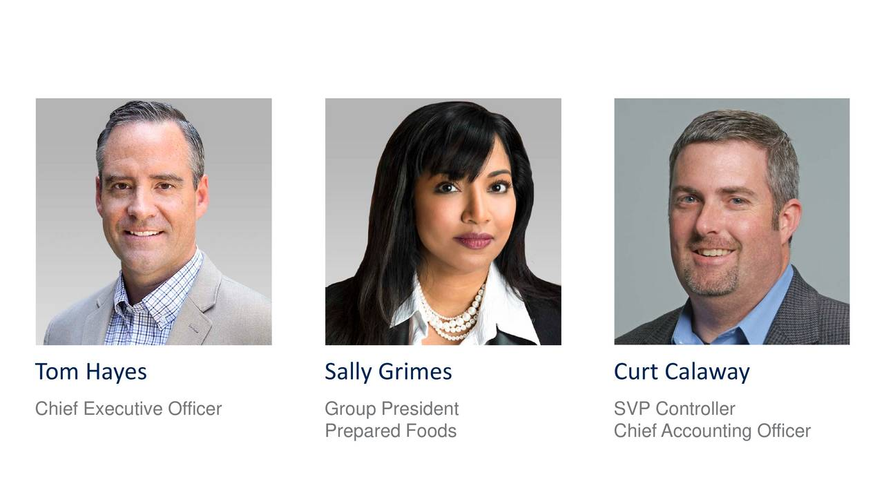 Chief Executive Officer Group President SVP Controller Prepared Foods Chief Accounting Officer