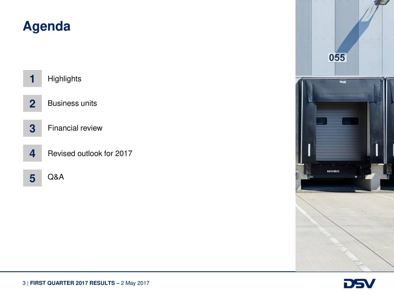 1 Highlights 2 Business units 3 Financial review Revised outlook for 2017 4 5 Q&A 3 | FIRST QUARTER 2017 RESULTS  2 May 2017