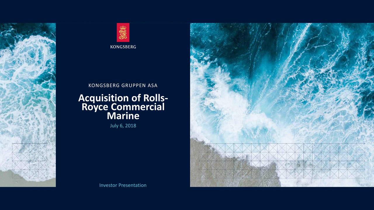 Acquisition of Rolls- Royce Commercial Marine July 6, 2018 Investor Presentation