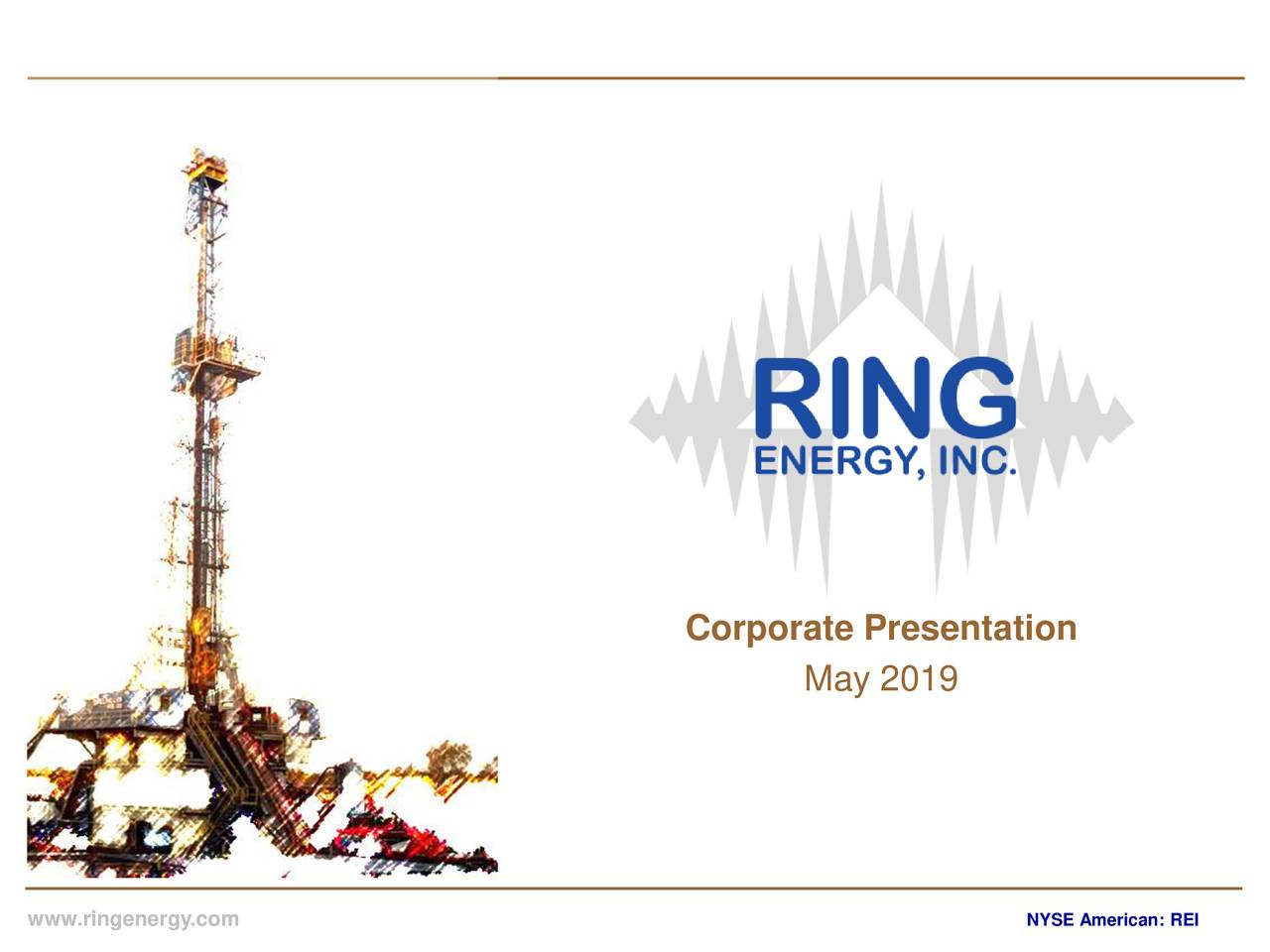 May 2019 www.ringenergy.cOTCQX:RNGE NYSE American: REI