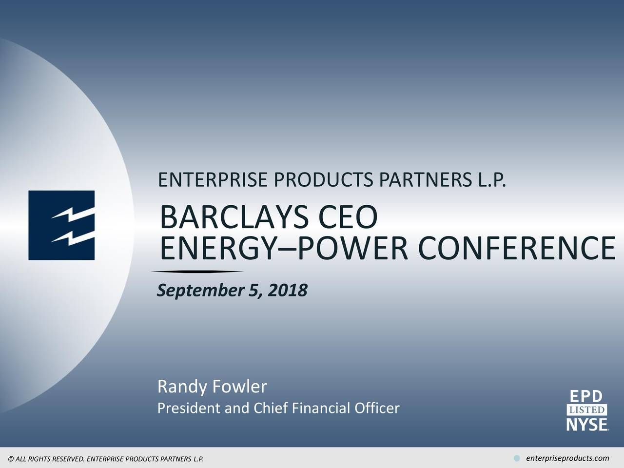 BARCLAYS CEO ENERGY–POWER CONFERENCE September 5, 2018 Randy Fowler President and Chief Financial Officer