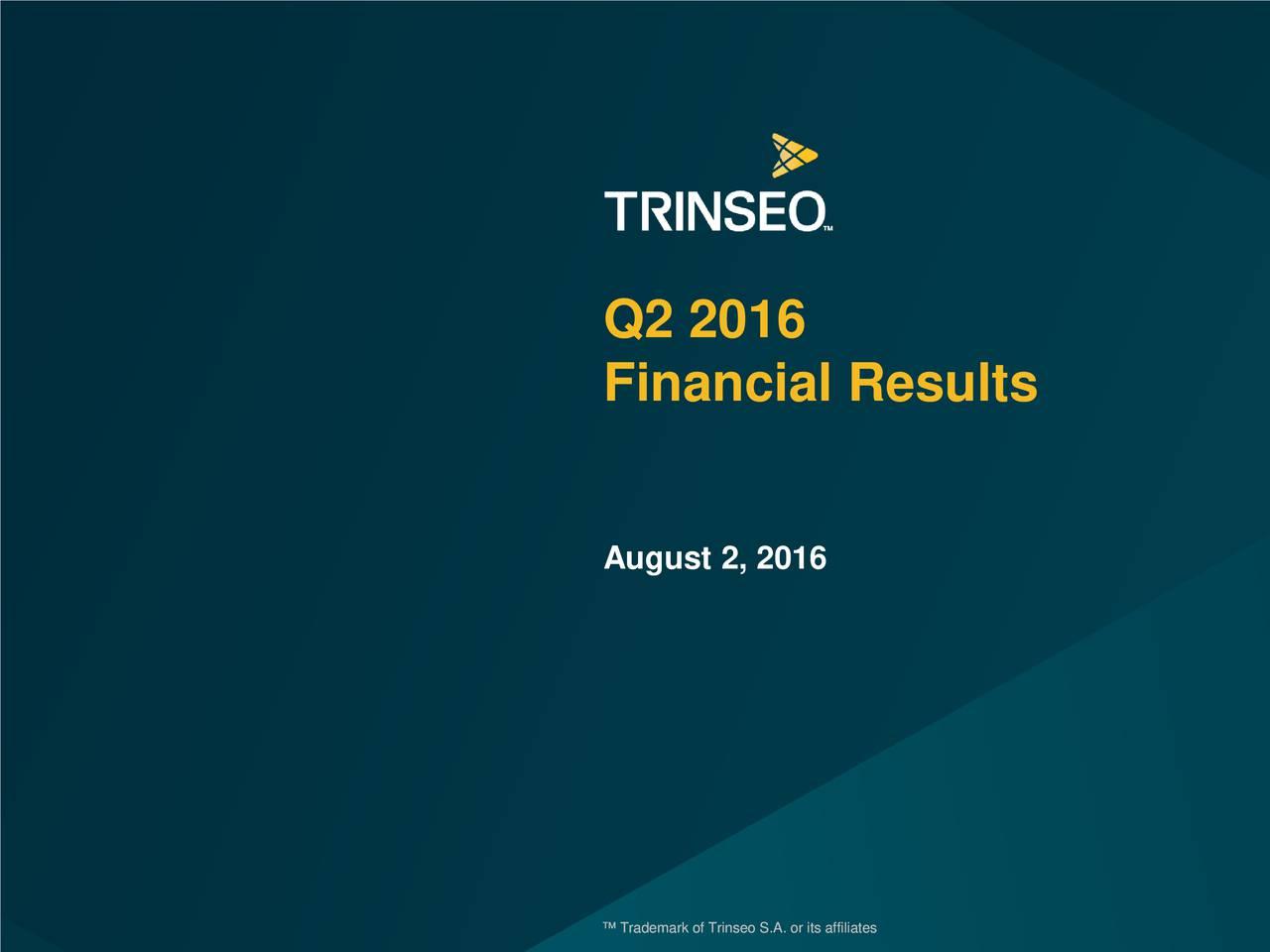 Financial Results August 2, 2016 TrademarkofTrnseoS.A.orrsaffateslliia