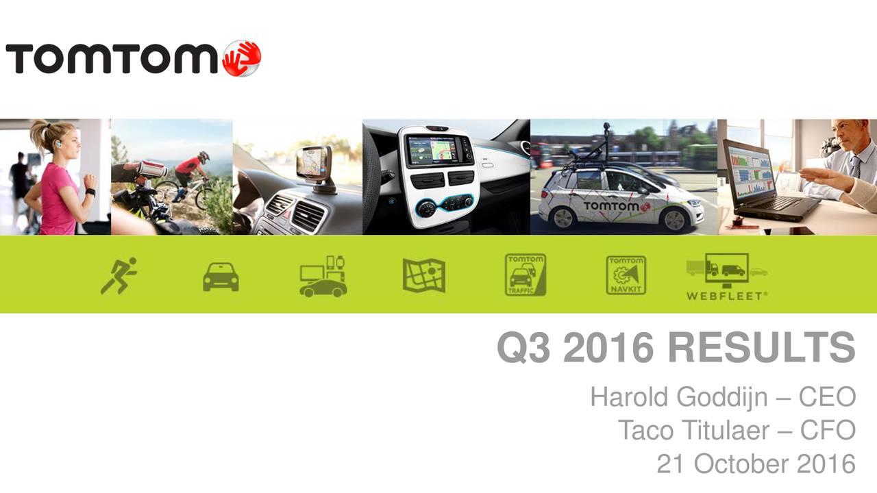 Harold Goddijn  CEO Taco Titulaer  CFO 21 October 2016
