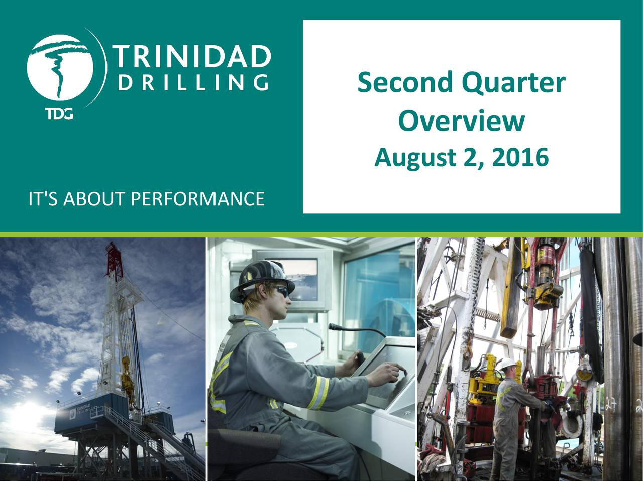 Overview August 2, 2016 IT'S ABOUT PERFORMANCE
