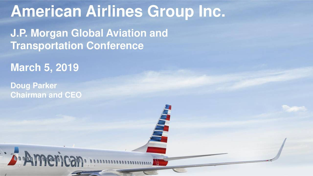 American Airlines (AAL) Presents At J.P. Morgan Aviation, Transportation And Industrials Conference - Slideshow