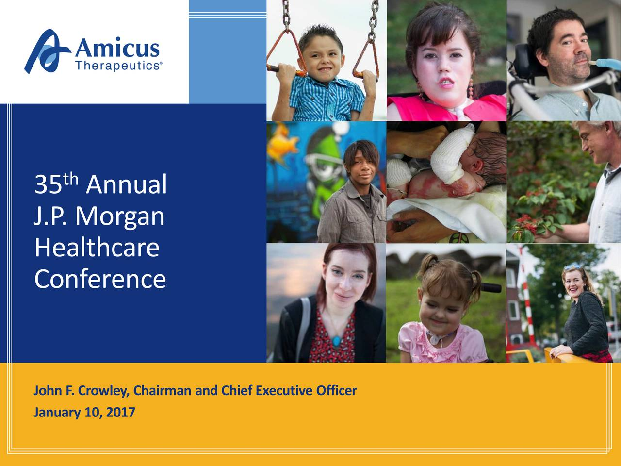 J.P. Morgan Healthcare Conference John F. Crowley, Chairman and Chief Executive Officer January 10,2017