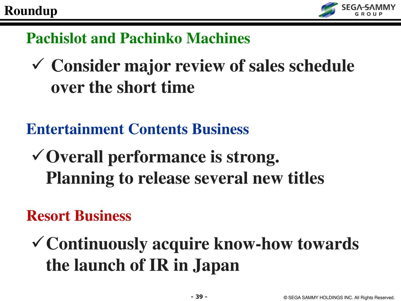 sega sammy business analysis The statistic presents the net sales of sega sammy holdings from fiscal years 2015 to 2017, broken down by segment in the last fiscal year that ended march 31, 2017, sega sammy generated 1482 billion japanese yen in revenue from its pachislot and pachinko business segment.