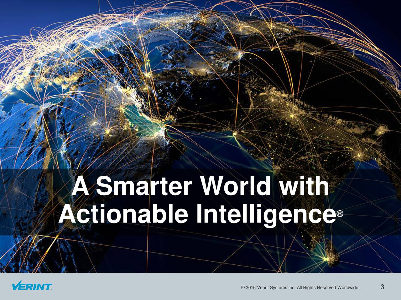 Actionable Intelligence 2016 Verint Systems Inc. All Rights Reserved Worldwide.