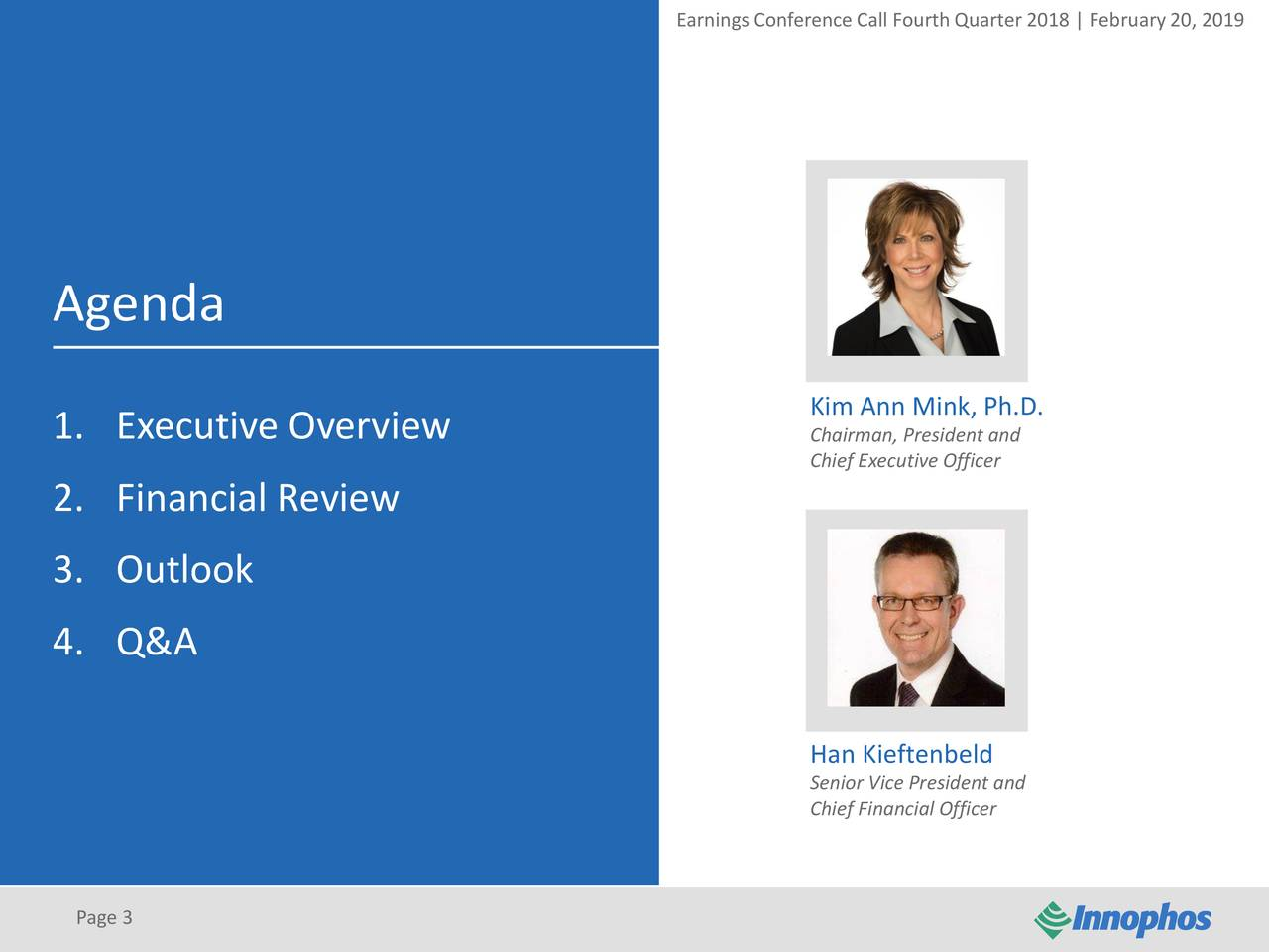 Agenda Kim Ann Mink, Ph.D. 1. Executive Overview Chairman, President and Chief Executive Officer 2. Financial Review 3. Outlook 4. Q&A Han Kieftenbeld Senior Vice President and Chief Financial Officer Page 3