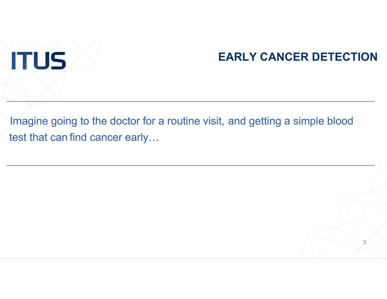 EARLY CANCER DETECTION find cancer early Imatest that can the doctor for a routine visit, and getting a simple blood