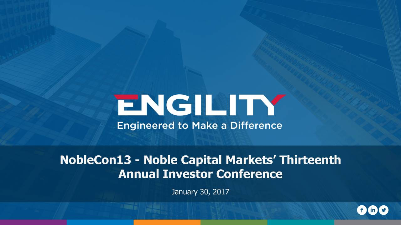 Annual Investor Conference January 30, 2017 engilitycorp.com 1