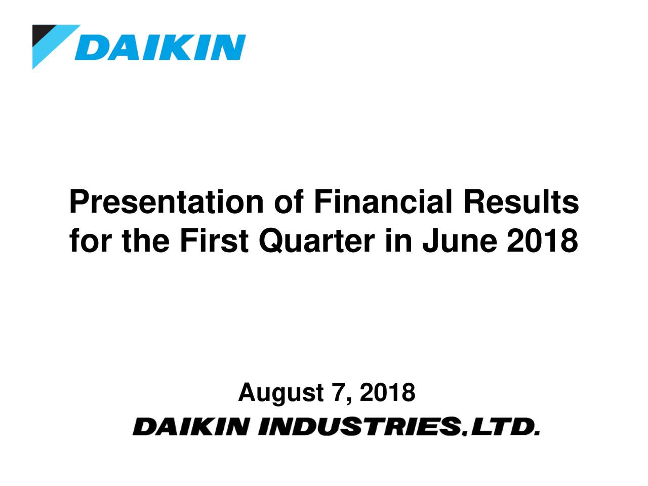 for the First Quarter in June 2018 August 7, 2018