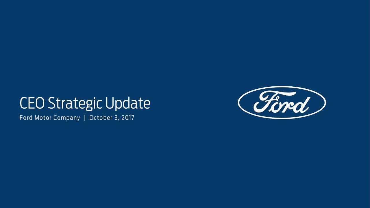 Ford Motor F Presents On Strategic Update Slideshow