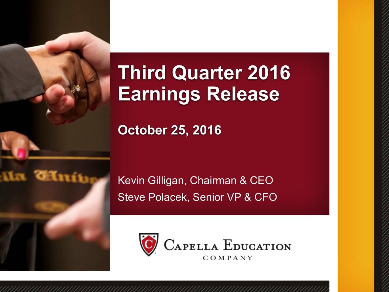 Earnings Release October 25, 2016 Kevin Gilligan, Chairman & CEO Steve Polacek, Senior VP & CFO