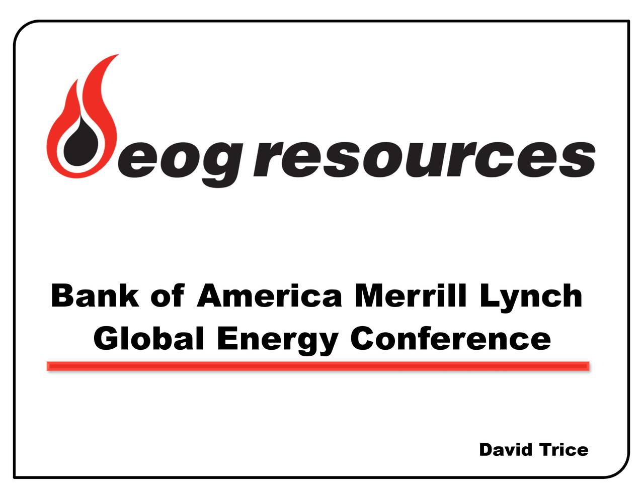 EOG Resources (EOG) Presents At Bank of America Merrill