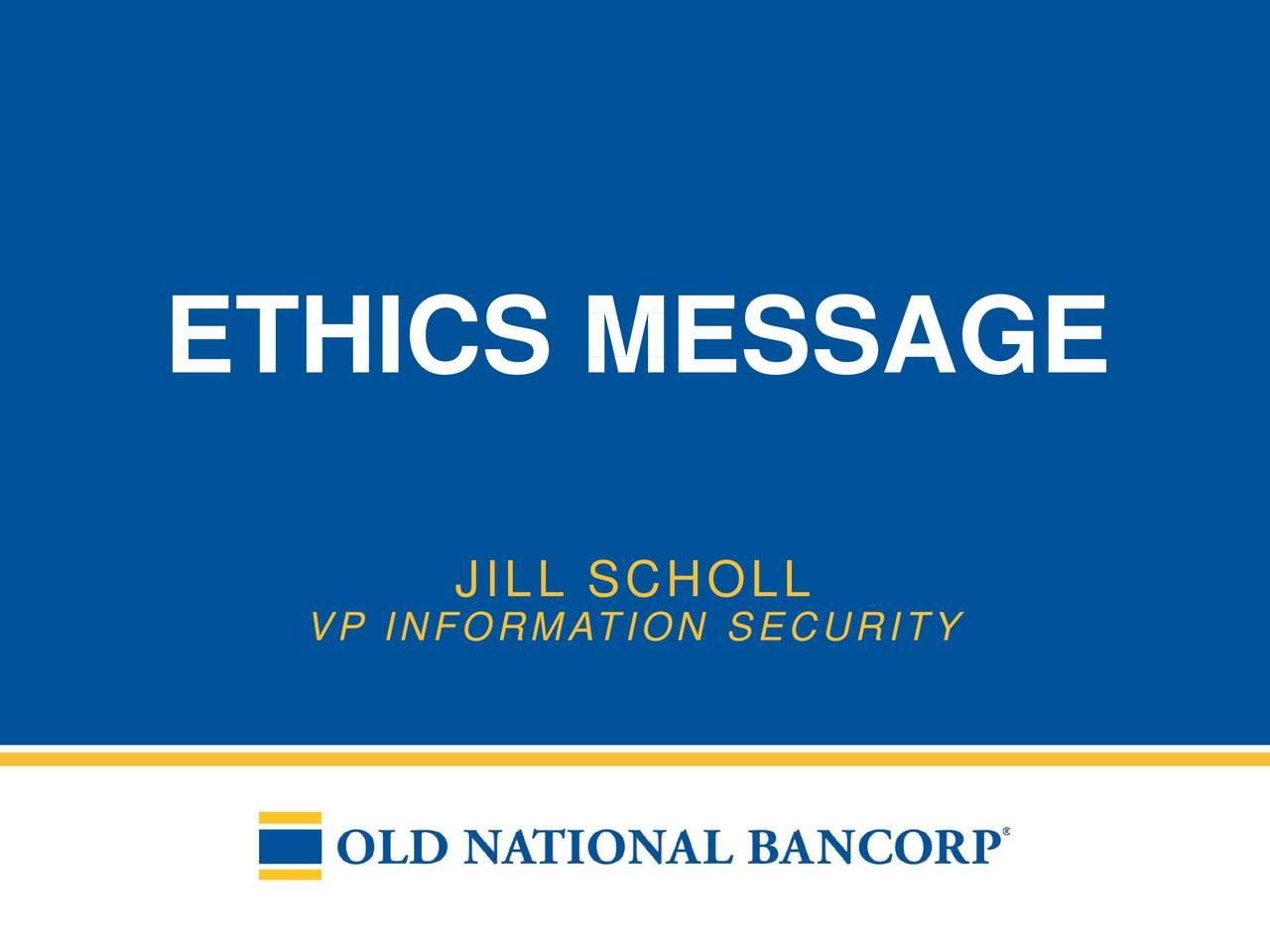 JILL SCHOLL VP INFORMATION SECURITY