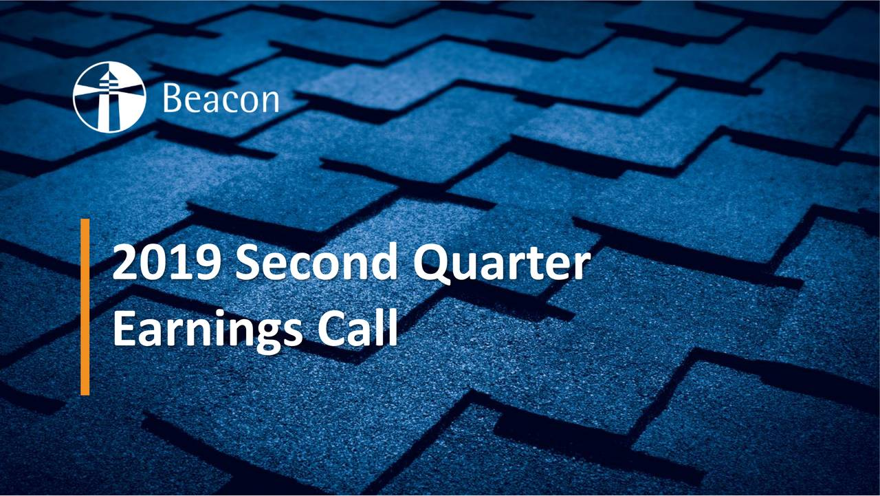 Beacon Roofing Supply, Inc  2019 Q2 - Results - Earnings