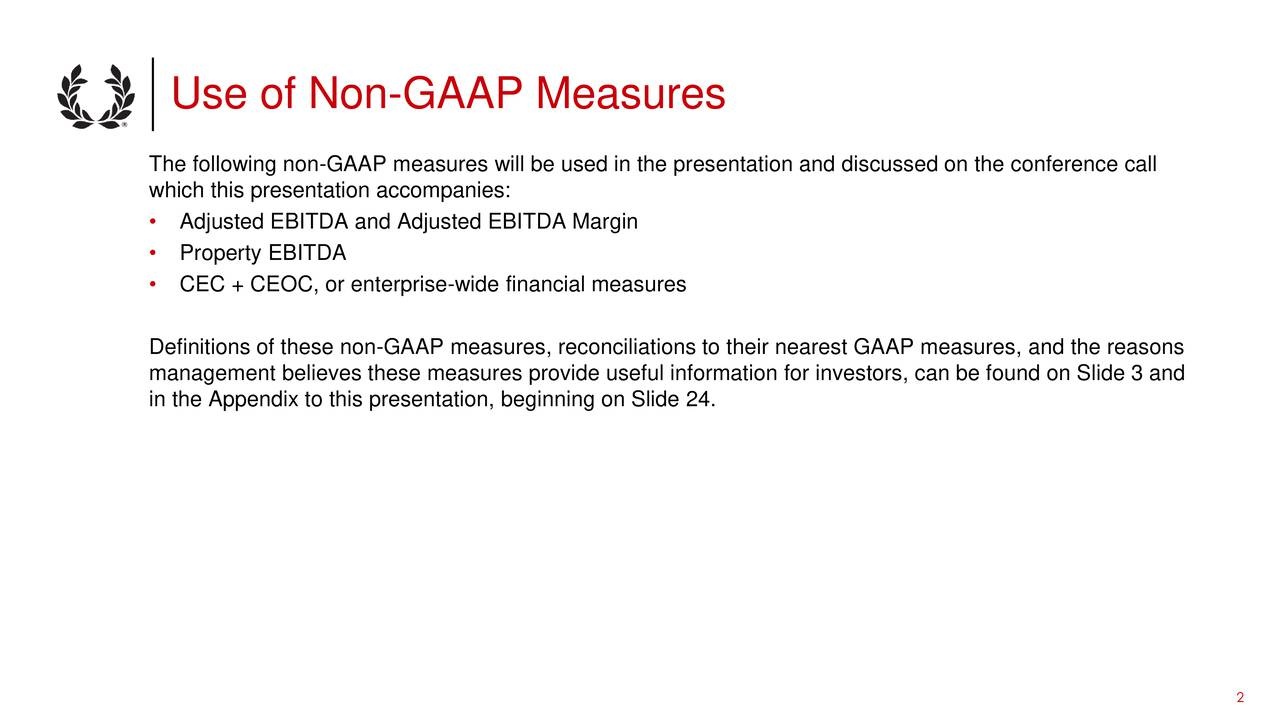 The following non-GAAP measures will be used in the presentation and discussed on the conference call which this presentation accompanies: Adjusted EBITDA and Adjusted EBITDA Margin Property EBITDA CEC + CEOC, or enterprise-wide financial measures Definitions of these non-GAAP measures, reconciliations to their nearest GAAP measures, and the reasons management believes these measures provide useful information for investors, can be found on Slide 3 and in the Appendix to this presentation, beginning on Slide 24. 2