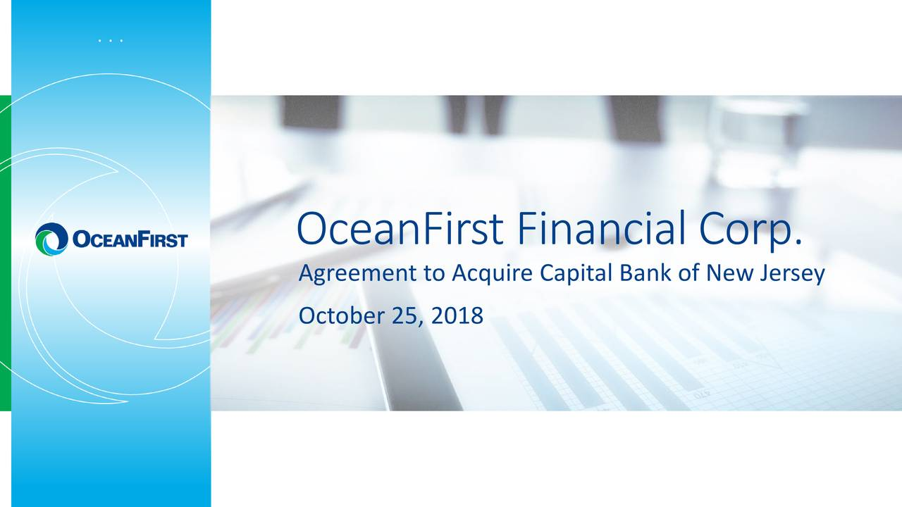 OceanFirst Financial Corp. Agreement to Acquire Capital Bank of New Jersey October 25, 2018