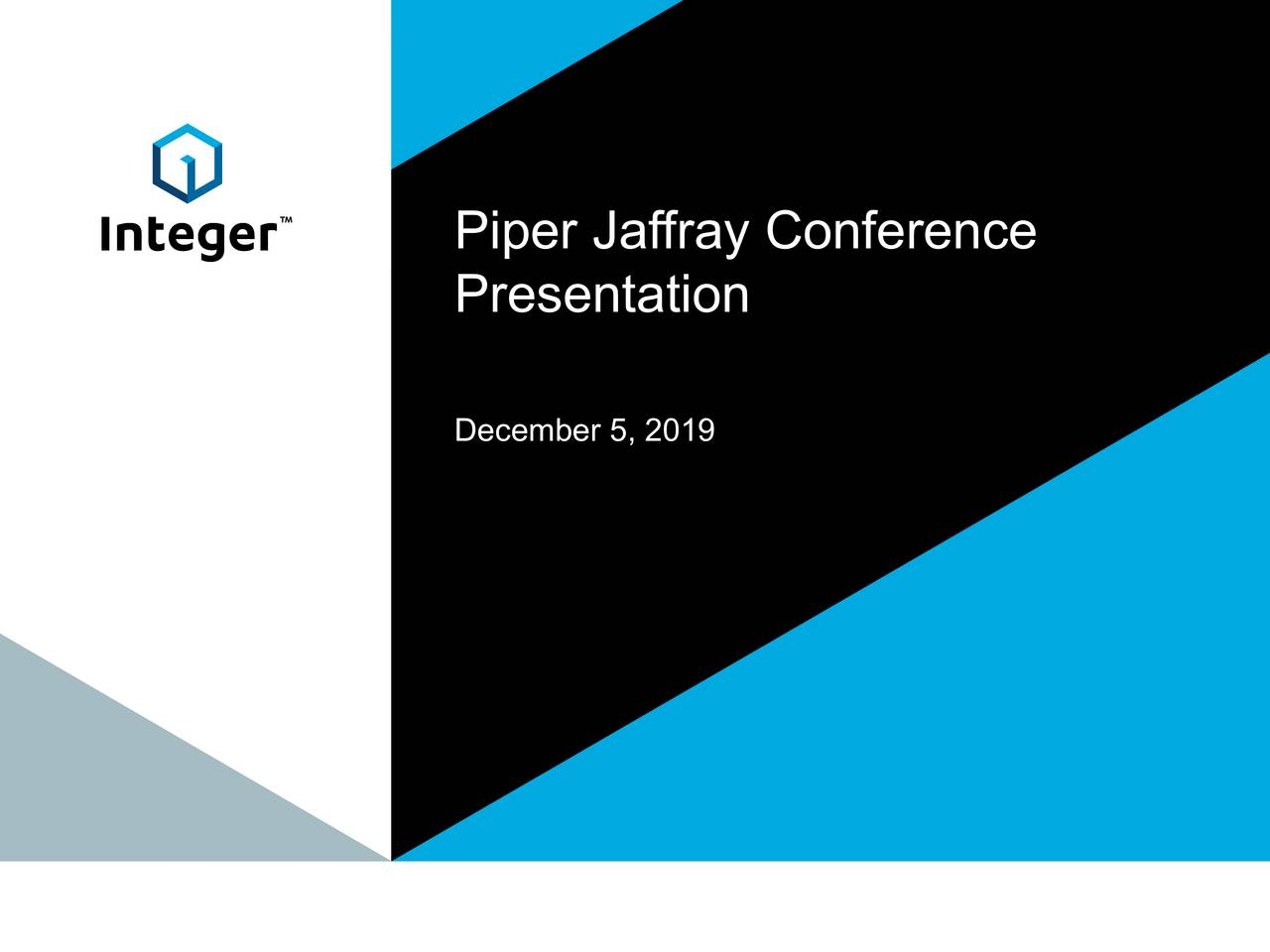 Integer Holdings (ITGR) Presents At Piper Jaffray31st Annual Healthcare Conference - Slideshow - Integer Holdings Corporation (NYSE:ITGR) | Seeking Alpha