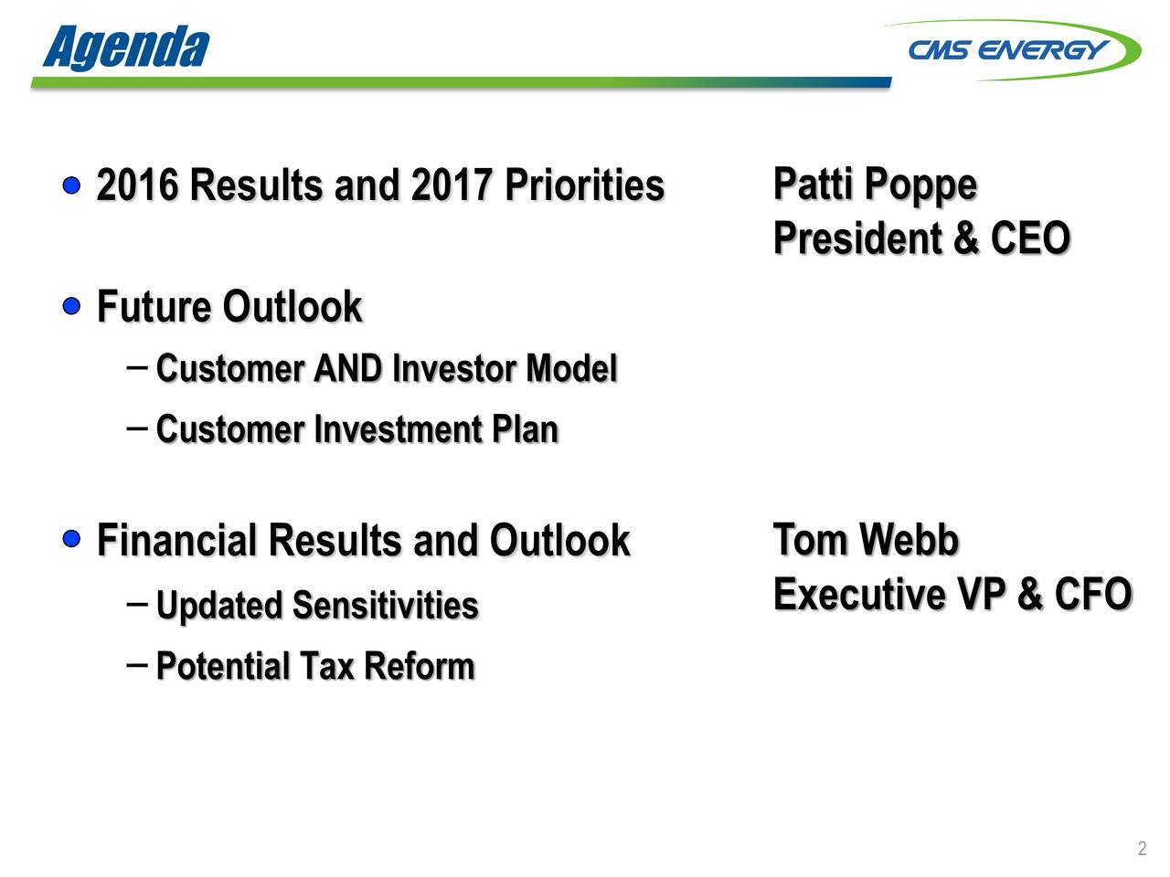 2016 Results and 2017 Priorities Patti Poppe President & CEO Future Outlook Customer AND Investor Model Customer Investment Plan Financial Results and Outlook Tom Webb Updated Sensitivities Executive VP & CFO Potential Tax Reform 2