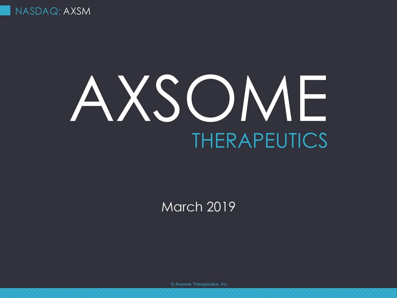 March 2019 © Axsome Therapeutics, Inc.